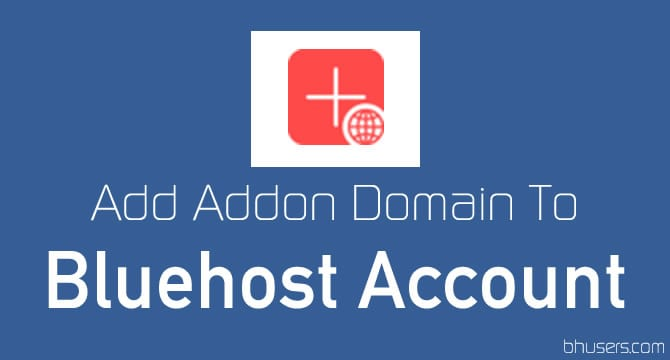 Addonn Domian to Bluehost Account