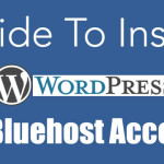 5 Minute Guide To Install WordPress on Bluehost Account