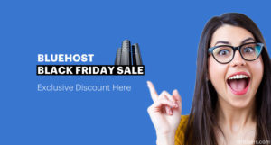 Bluehost Black Friday 2017 Sale Deal- Exclusive Discount Here